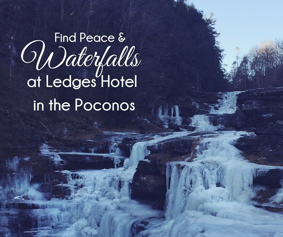 Find Peace and Waterfalls at Ledges Hotel in the Poconos
