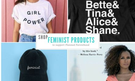 Shop These 20 Badass Feminist Products to Support Planned Parenthood