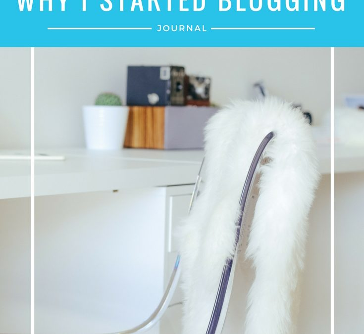 Journal: Why I Started Blogging
